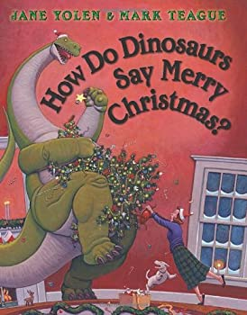 How Do Dinosaurs Say Merry Christmas? 0545416787 Book Cover