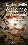 La plus vieille énigme de l'humanité (Documents) par Lefrère