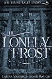 The Lonely Frost, a Kitsune Tales story