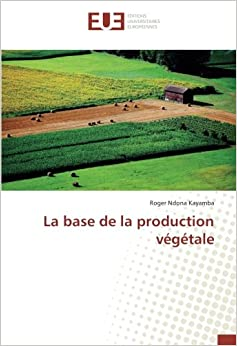 La base de la production végétale