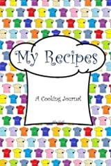 My Recipes: A Cooking Journal (My Journals) (Volume 1) Paperback