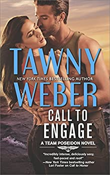 Call to Engage: A Romance Novel (A Team Poseidon Novel) by [Weber, Tawny]