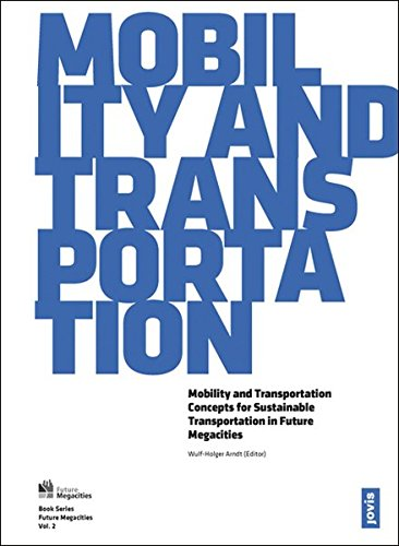 Mobility and Transportation: Solutions for Future Megacities