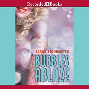 Bubbles Ablaze Audiobook