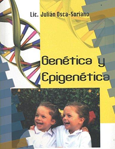 GENÉTICA Y EPIGENÉTICA por Julián Osca-Soriano
