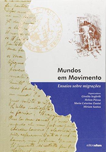 Mundos Em Movimento - Ensaio Sobre Migracoes