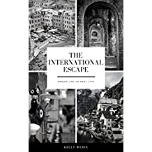 The International Escape: Dream Life to Real Life