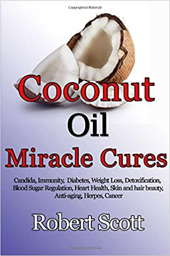 Buy Coconut Oil Miracle Cures: Candida, Immunity, Diabetes, Weight