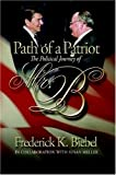 Path of a Patriot, Frederick Biebel, 061523626X