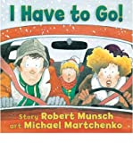 I Have to Go! (Classic Munsch)