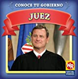 Juez/ Judge (Conoce Tu Gobierno/ Know Your Government) (Spanish Edition)