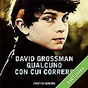 Qualcuno con cui correre Hörbuch von David Grossman Gesprochen von: Pierpaolo De Mejo