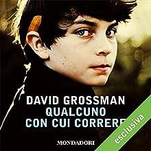Qualcuno con cui correre Audiobook by David Grossman Narrated by Pierpaolo De Mejo