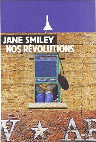 Nos révolutions [Un siècle américain, Tome 2] - Jane Smiley