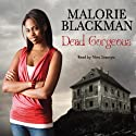 Dead Gorgeous Audiobook by Malorie Blackman Narrated by Nina Sosanya