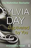 Captivated by You (Crossfire) by Sylvia Day (18-Nov-2014) Paperback