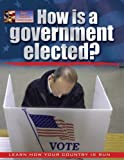 How Is a Government Elected?, Susan Bright-Moore and Baron Bedesky, 0778743306