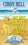 Pups, Pilots and Peril (Dune House Cozy Mystery) (Volume 11)