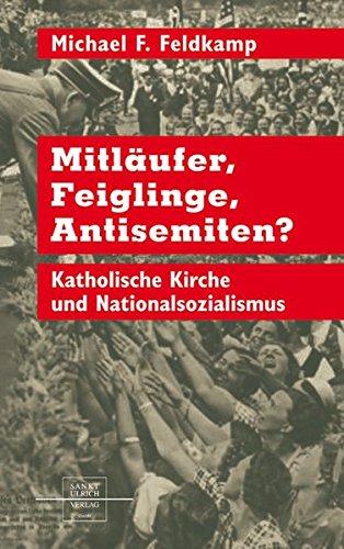 Mitläufer, Feiglinge, Antisemiten: Katholische Kirche und Nationalsozialismus