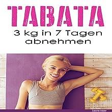 Tabata: 3 kg in 7 Tagen abnehmen Hörbuch von Sabine Maier Gesprochen von: Christoph Spiegel