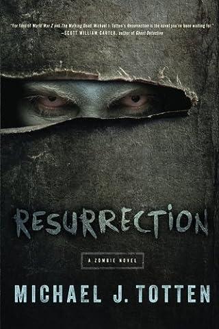 Resurrection: A Zombie Novel (Resurrection Totten)
