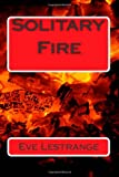 Solitary Fire, Eve Lestrange, 1478141743