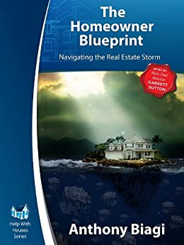 The Homeowner Blueprint: Navigating the Real Estate Storm by [Biagi, Anthony]