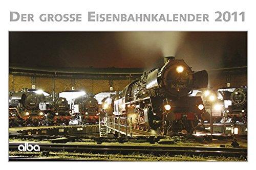 Großer Eisenbahnkalender 2011: alba