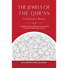 The Jewels of the Qur'an: A-Ghazali's Theory: A translation, with an introduction and annotation of al-Ghazali's Kitab Jawahir al-Qur'an