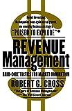 Revenue Management: Hard-Core Tactics for Market Domination