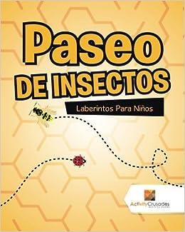 Paseo De Insectos : Laberintos Para Niños (Spanish Edition): Activity Crusades: 9780228220022: Amazon.com: Books