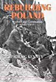 img - for Rebuilding Poland: Workers and Communists, 1945 1950 book / textbook / text book