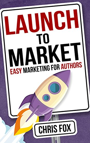 Launch to Market by Chris Fox