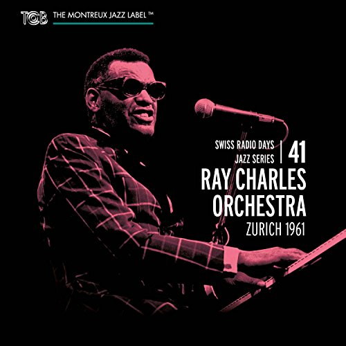 Ray Charles - Swiss Radio Days: Ray Charles Orchestra, Vol. 41 - Zortam Music