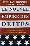 Image de Le Nouvel Empire Des Dettes: Grandeur Et Decadence D'Une Bulle Financiere Epique (Romans, Essais, Po