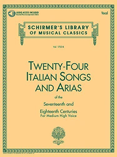 Twenty-four Italian Songs and Arias of the Seventeenth and Eighteenth Centuries: For Medium High Voice (Schirmer's Library of Musical Classics) by Gregory A Schirmer (1992-09-01)