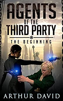Agents of the Third Party: The Beginning by [David, Arthur]
