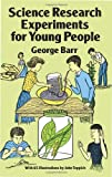 Science Research Experiments for Young People, George Barr, 0486261115