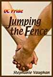 Front cover for the book Jumping the Fence by Stephanie Vaughan