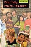 Kids Today, Parents Tomorrow, Kim Paleg and Mona Klein, 1572241543