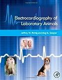 Electrocardiography of Laboratory Animals, Jeffrey W. Richig and Meg M. Sleeper, 0124159362