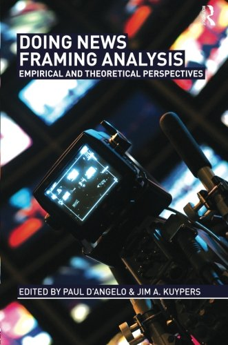 Doing News Framing Analysis  Empirical And Theoretical Perspectives