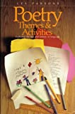 Poetry, Themes and Activities : Exploring the Fun and Fantasy of Language, Parsons, Les, 0435087304