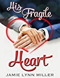Book Cover for His Fragile Heart