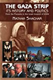 Gaza Strip : Its History and Politics - From the Pharaohs to the Israeli Invasion of 2009, Shachar, Nathan, 184519344X