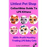 Littlest Pet Shop Collectibles Price Guide To LPS Kittens: $500+ Profit Monthly Trading LPS Baby Cats