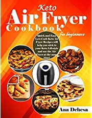 Keto Air Fryer Cookbook for beginners: Quick and Easy Low-Carb Keto Air Fryer Recipes will help you stick to your Keto Lifestyle and use the Air Fryer at the same time!