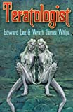 Teratologist - Signed, Edward Lee and Wrath James White, 1892950820