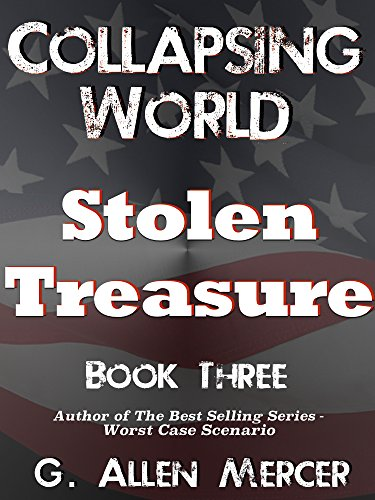 Collapsing World: Stolen Treasure: Book 3 by [Mercer, G. Allen]
