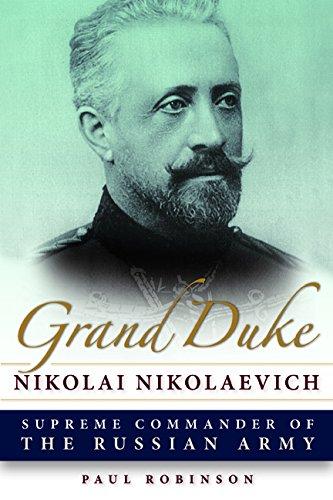 Grand Duke Nikolai Nikolaevich: Supreme Commander of the Russian Army PDF